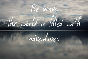 The world is filled with adventure.